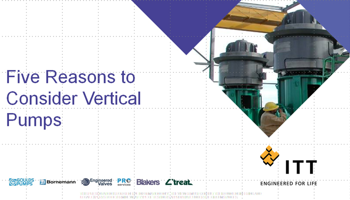 Five Reasons to Consider Vertical Pumps